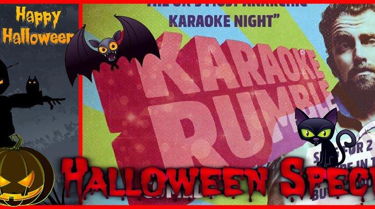 Karaoke Rumble - Halloween Special!
