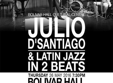 Julio D'Santiago & Latin Jazz in 2 beats