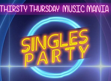 Singles Party: Thirsty Thursday Music Mania